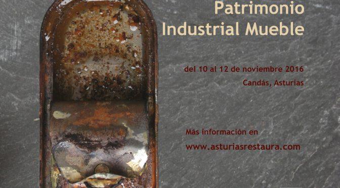 Jornadas Patrimonio Industrial Mueble, Asturias 2016